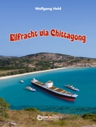 Eilfracht via Chittagong by Wolfgang Held