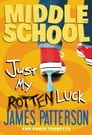 Middle School: Just My Rotten Luck Cover Image
