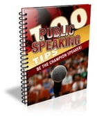 100 Public Speaking Tips by Anonymous