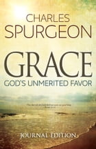Grace (Journal Edition): God's Unmerited Favor by Charles H. Spurgeon
