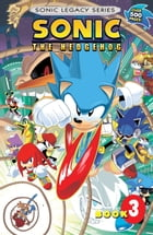 Sonic the Hedgehog: Legacy Vol. 3 by Sonic Scribes