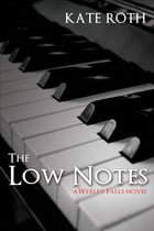 The Low Notes by Kate Roth