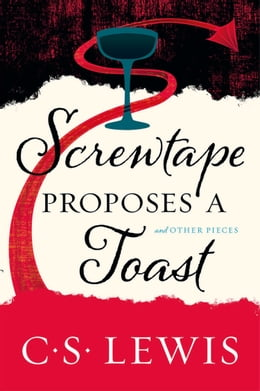 Book Screwtape Proposes a Toast by C. S. Lewis