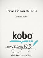 Travels in South India: Voyage through Karnataka by Archana Moro