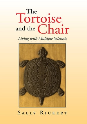 The Tortoise and the Chair: Living with Multiple Sclerosis