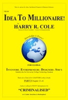 From Idea To Millionaire! Part 2 by Harry R Cole