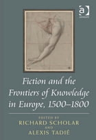Fiction and the Frontiers of Knowledge in Europe, 1500–1800