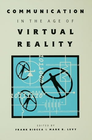 Communication in the Age of Virtual Reality