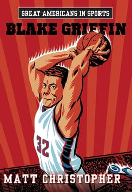Book Great Americans in Sports: Blake Griffin by Matt Christopher