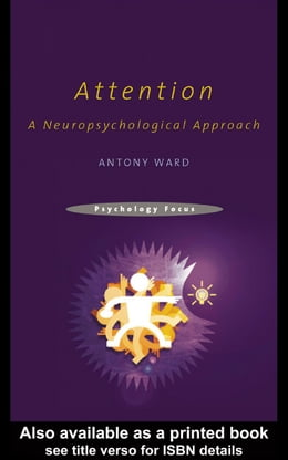 Book Attention: A Neuropsychological Approach by Ward, Antony