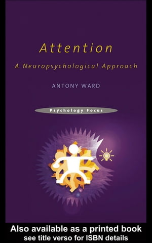 Attention: A Neuropsychological Approach