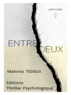 Entredeux episode 7 by Malvina TEDGUI