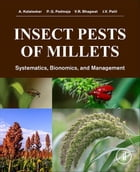 Insect Pests of Millets: Systematics, Bionomics, and Management