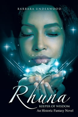 Book Rhuna, Keeper of Wisdom: An Historic Fantasy Novel by Barbara Underwood