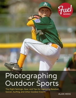 Book Photographing Outdoor Sports by Alan Hess