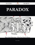 Paradox 313 Success Secrets - 313 Most Asked Questions On Paradox - What You Need To Know