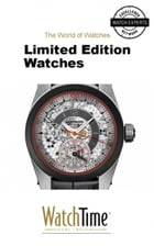 Limited Edition Watches: Guidebook for luxury watches by WatchTime.com