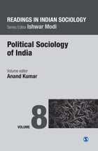 Readings in Indian Sociology: Volume VIII: Political Sociology of India by Anand Kumar