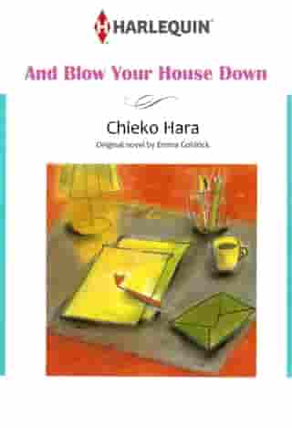 AND BLOW YOUR HOUSE DOWN (Harlequin Comics): Harlequin Comics by Emma Goldrick