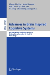 Advances in Brain Inspired Cognitive Systems: 8th International Conference, BICS 2016, Beijing…