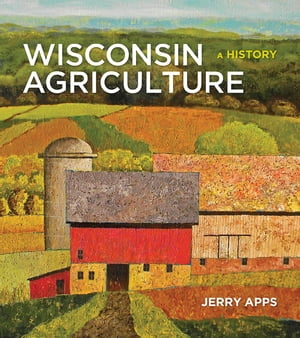 Wisconsin Agriculture A History