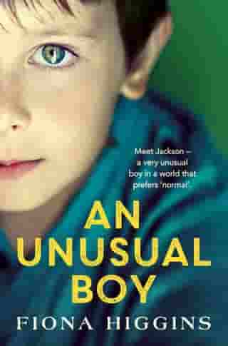 An Unusual Boy: An unforgettable, heart-stopping book club read for 2021 by Fiona Higgins