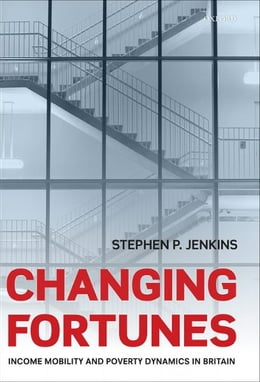 Book Changing Fortunes: Income Mobility and Poverty Dynamics in Britain by Stephen P. Jenkins