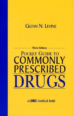 Book Pocket Guide to Commonly Prescribed Drugs, Third Edition by Levine, Glenn