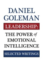 Leadership: The Power of Emotional Intelligence by Daniel Goleman