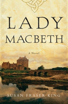 Book Lady Macbeth: A Novel by Susan Fraser King