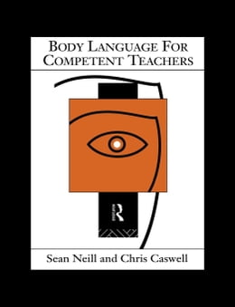Book Body Language for Competent Teachers by Neill, Sean