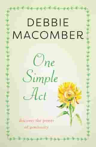 One Simple Act: Discovering the Power of Generosity by Debbie Macomber