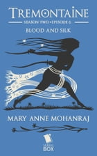 Blood and Silk by Mary Anne Mohanraj