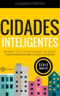 CIDADES INTELIGENTES: Smart City for Smart Planet (Cidade Inteligente para o Planeta Inteligente) 1f75625d-18eb-4602-8475-75ab13fa0252