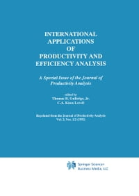 International Applications of Productivity and Efficiency Analysis: A Special Issue of the Journal…