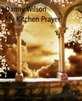 My Kitchen Prayer f5291d15-0919-480b-9cfb-7d20540a25b6