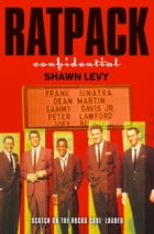 Rat Pack Confidential (Text Only) by Shawn Levy