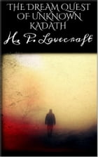 The dream quest of unknown kadath by H. P. Lovecraft