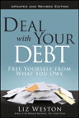 Book Deal with Your Debt: Free Yourself from What You Owe, Updated and Revised by Liz Weston