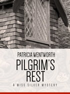 Pilgrim's Rest: A Miss Silver Mystery #10 by Patricia Wentworth