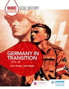 WJEC Eduqas GCSE History: Germany in transition, 1919-39 by Steve Waugh
