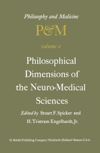 Philosophical Dimensions of the Neuro-Medical Sciences: Proceedings of the Second Trans…