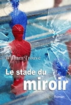 Le stade du miroir by William Trouvé