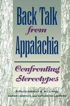 Back Talk from Appalachia: Confronting Stereotypes by Dwight B. Billings