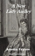 A New Lady Audley by Austin Fryers