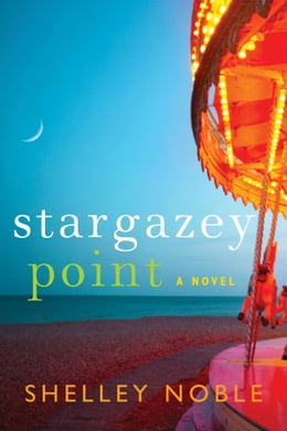 Book Stargazey Point: A Novel by Shelley Noble