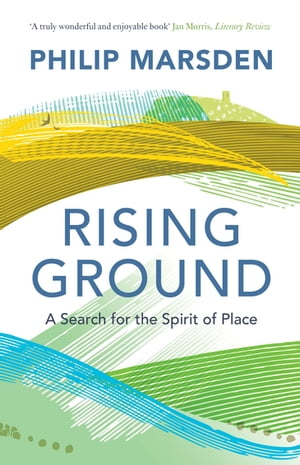 Rising Ground A Search for the Spirit of Place