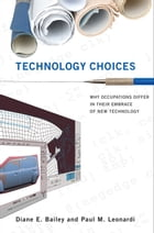 Technology Choices: Why Occupations Differ in Their Embrace of New Technology