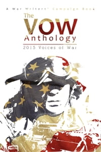 The VOW Anthology: 2015 Voices of War