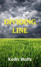 Dividing Line by Keith Watts